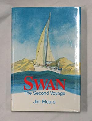 Swan; the Second Voyage (SIGNED)