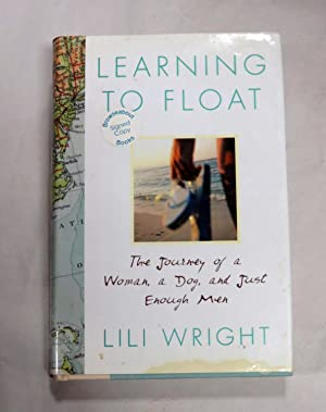 Learning to Float: The Journey of a Woman, a Dog, and Just Enough Men (SIGNED)
