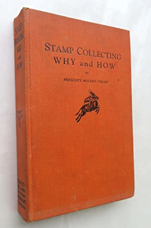 Stamp Collecting Why and How: Prescott Holden Thorp