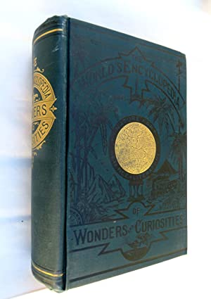 The World's Encyclopedia of Wonders and Curiosities of Nature and Art, Science and Literature; Re...