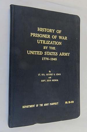 History of Prisoner of War Utilization by: Lewis, Lt. Col.
