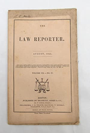 The Law Reporter - August 1844 Volume VII - No. IV (SIGNED by Reuben C. Hale- Civil War Quarterma...