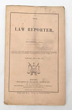 The Law Reporter - October 1845 Volume VIII - No. VI (from the Reuben C. Hale collection - Civil ...
