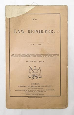The Law Reporter - July1844 Volume VII - No. III (from the Reuben C. Hale collection - Civil War ...