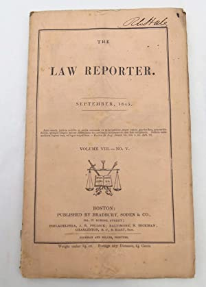 The Law Reporter - September1845 Volume VIII - No. V (SIGNED by Reuben C. Hale - Civil War Quarte...