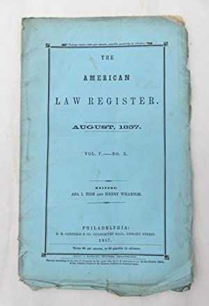The American Law Register - August 1857 Volume V No. X ( from the Reuben C. Hale - Civil War Quar...