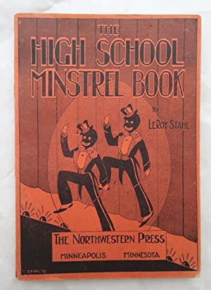 The High School Minstrel Book: Suitable Material for High School Presentation