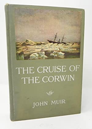 The Cruise of the Corwin Journal of the Arctic Expedition of 1881 in search of De Long and the Je...