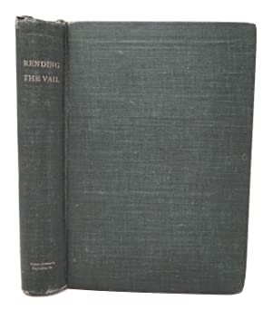 Rending The Vail: This Volume Is A Compilation By J. H. Nixon Of Psychic Literature, Mostly Given...