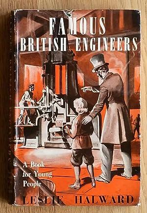 Famous British Engineers: Leslie Halward