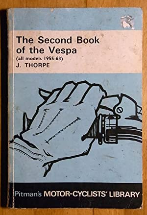 The Second Book of Vespa All Models: J. Thorpe