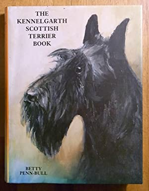 The Kennelgarth Scottish Terrier Book (Prominently signed: Betty Penn-Bull