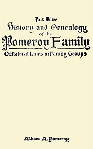 Part Three, History and Genealogy of the: Pomeroy, Albert A.