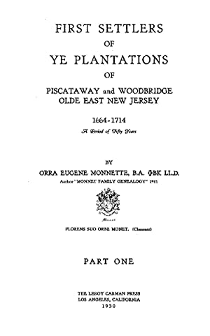 First Settlers of Ye Plantation of Piscataway: Monnette, Orra Eugene