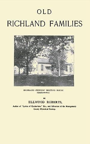 Old Richland Families; Including Descendants of Edward: Roberts, Elwood