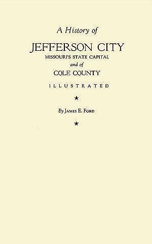 A History of Jefferson City, Missouri's State: Ford, James E.