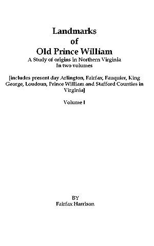 Landmarks of Old Prince William; A Study: Harrison, Fairfax