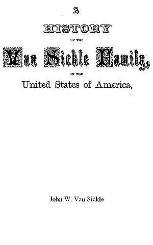 A History of the Van Sickle Family,: Van Sickle, John