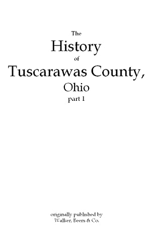 The History of Tuscarawas County, Ohio, Containing