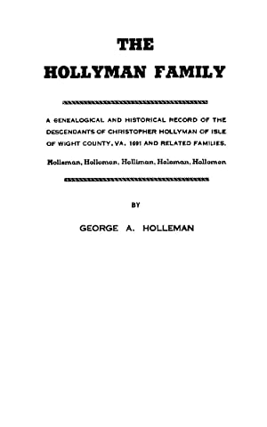 The Hollyman Family; A Genealogical and Historical: Holleman, George A.