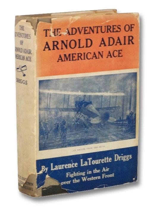 The Adventures of Arnold Adair, American Ace Driggs, Laurence LaTourette Good Hardcover
