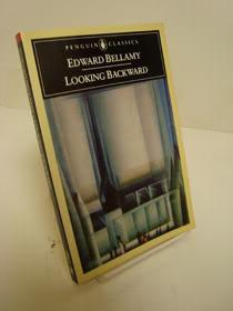 Looking Backward (Penguin Classics): Bellamy, Edward; Tichi,