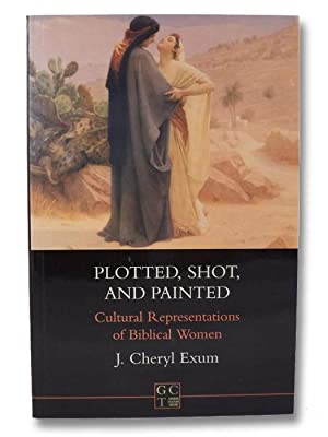 Plotted, Shot, and Painted: Cultural Representations of: Exum, J. Cheryl