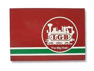 L.G.B. - The Big Train: Lehmann Large-Scale: Ernest Paul Lehmann