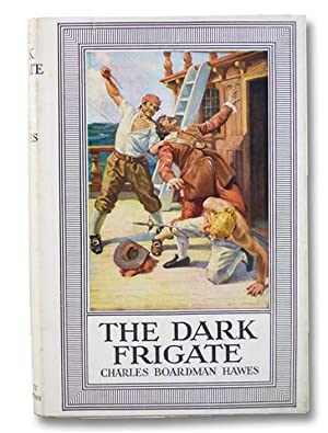 The Dark Frigate: Wherein is told the: Hawes, Charles Boardman