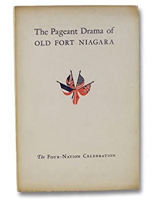 The Pageant Drama of Old Fort Niagara: Stevens, Thomas Wood