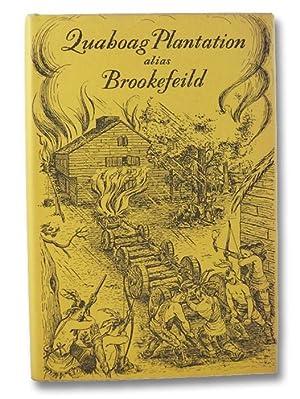 Quaboag Plantation alias Brookefield: A Seventeenth Century: Roy, Louis E.