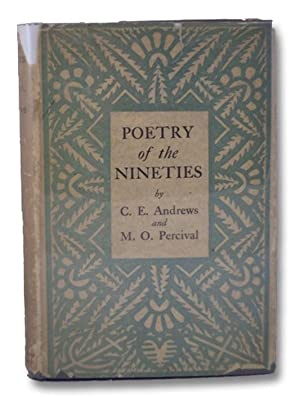 Poetry of the Nineties, with an Introductory: Andrews, C.E.; Percival,