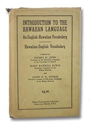 Introduction to the Hawaiian Language: An English-Hawaiian: Judd, Henry P.;