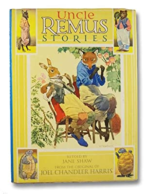 Uncle Remus Stories, Retold from the Original: Shaw, Jane; [Harris,