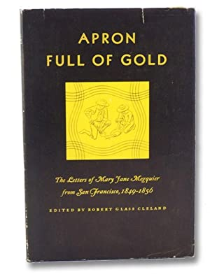 Apron Full of Gold: The Letters of: Cleland, Robert Glass