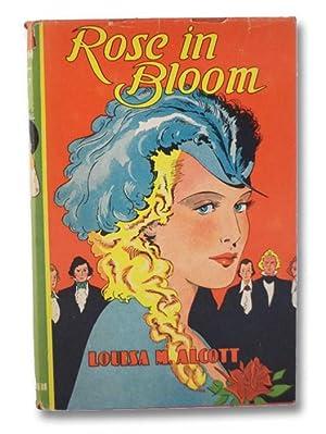 Rose in Bloom: Alcott, Louisa M.