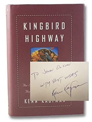 Kingbird Highway: The Story of a Natural: Kaufman, Kenn