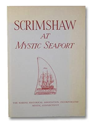 Scrimshaw at Mystic Seaport: Featuring Objects from: Stackpole, Edouard A.