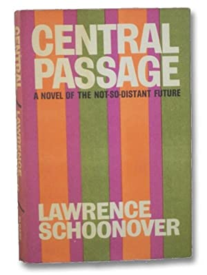 Central Passage: A Novel of the Not-So-Distant Future