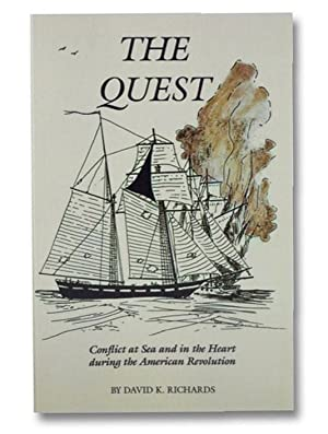 The Quest: Conflict at Sea and in the Heart during the American Revolution: Richards, David K.