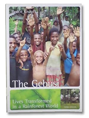 the gebusi The gebusi : lives transformed in a rainforest world boston : mcgraw-hill knauft,  bruce, 2002 exchanging the past : a rainforest world of before and after.