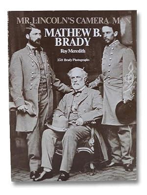 Mr. Lincoln's Camera Man: Mathew B. Brady: Meredith, Roy