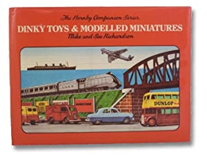 Dinky Toys & Modelled Miniatures (The Hornby: Richardson, Mike &