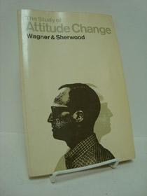 The Study of Attitude Change: Wagner, Richard V.;