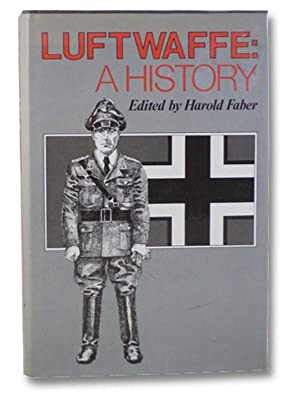 Luftwaffe: A History: Faber, Harold