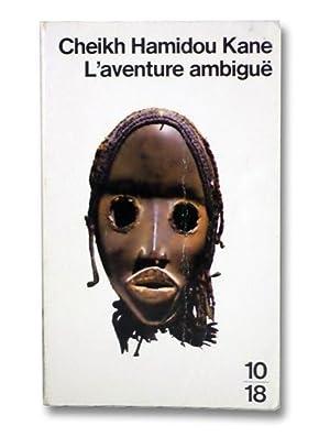 L'Aventure Ambigue: Kane, Cheikh Hamidou