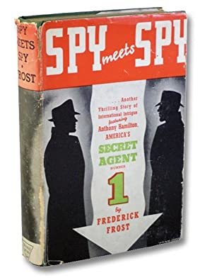 Spy Meets Spy: A Thrilling Story of: Frost, Frederick [Brand,