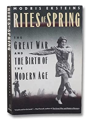 Rites of Spring: The Great War and: Eksteins, Modris