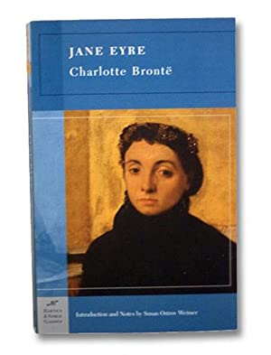 Jane Eyre (Barnes & Noble Classics): Bronte, Charlotte; Weisser,