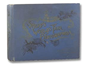 Shepp's World's Fair Photographed, Being a Collection: Shepp, James W.